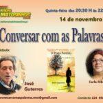 """Carla Ribeiro e o programa """"Conversar com as palavras"""", quinta-feira, 14 de novembro, das 20:30 às 22:00 h."""